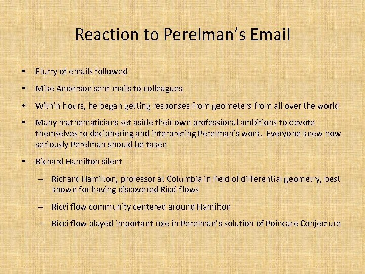 Reaction to Perelman's Email • Flurry of emails followed • Mike Anderson sent mails