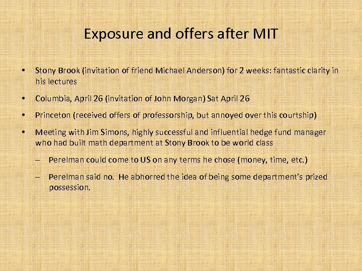 Exposure and offers after MIT • Stony Brook (invitation of friend Michael Anderson) for