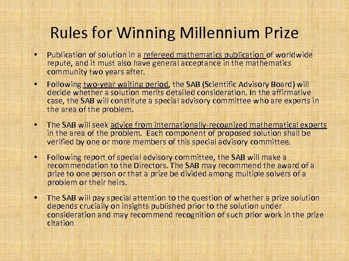 Rules for Winning Millennium Prize • • Publication of solution in a refereed mathematics