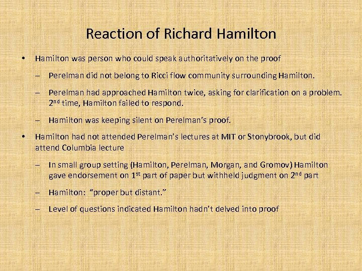 Reaction of Richard Hamilton • Hamilton was person who could speak authoritatively on the