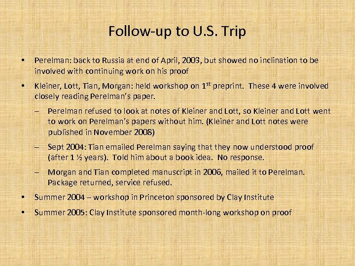 Follow-up to U. S. Trip • Perelman: back to Russia at end of April,