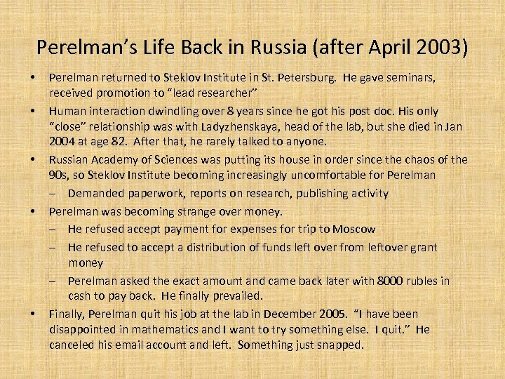 Perelman's Life Back in Russia (after April 2003) • • • Perelman returned to