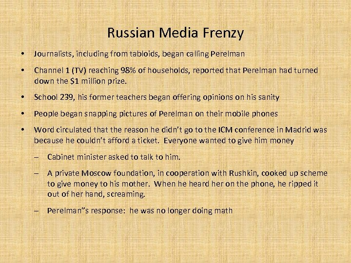 Russian Media Frenzy • Journalists, including from tabloids, began calling Perelman • Channel 1