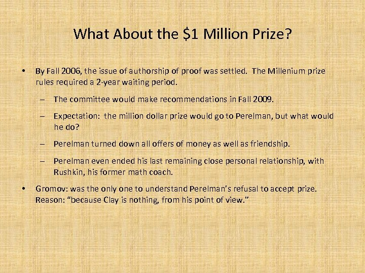 What About the $1 Million Prize? • By Fall 2006, the issue of authorship