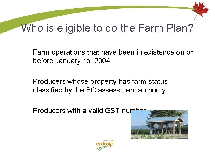 Who is eligible to do the Farm Plan? Farm operations that have been in