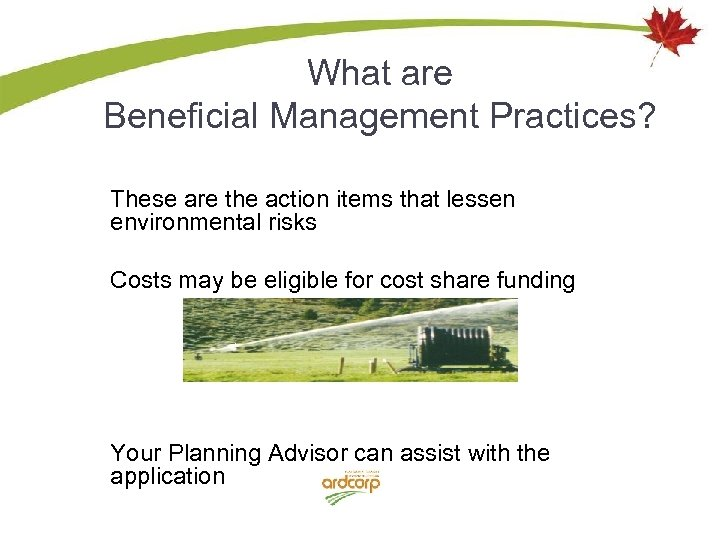 What are Beneficial Management Practices? These are the action items that lessen environmental risks