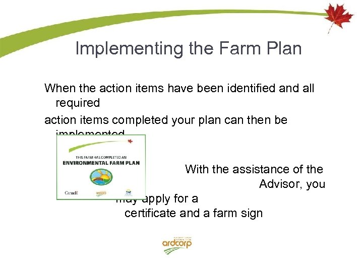 Implementing the Farm Plan When the action items have been identified and all required