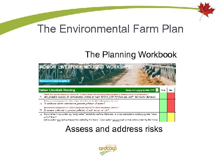 The Environmental Farm Plan The Planning Workbook Assess and address risks