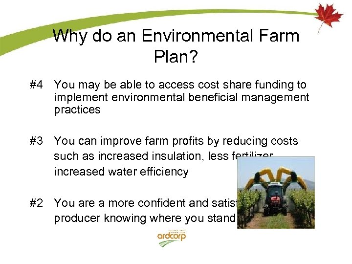 Why do an Environmental Farm Plan? #4 You may be able to access cost