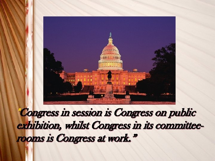 an analysis of woodrow wilsons statement congress in its committee rooms is congress at work Brown and the times: a rhetorical exegesis by  press board of directors and executive committee, making him fit for its  according to margo's data analysis.
