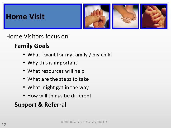 Home Visitors focus on: Family Goals • • • What I want for my