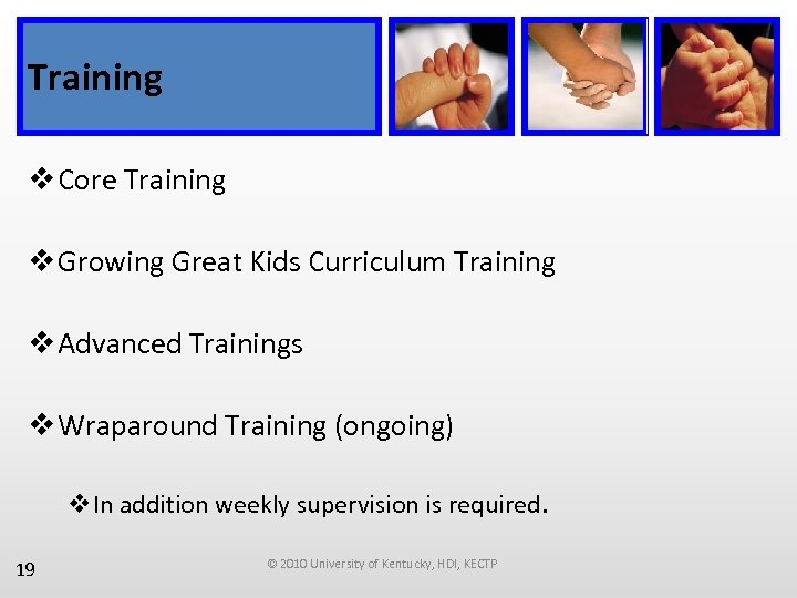 Training v Core Training v Growing Great Kids Curriculum Training v Advanced Trainings v