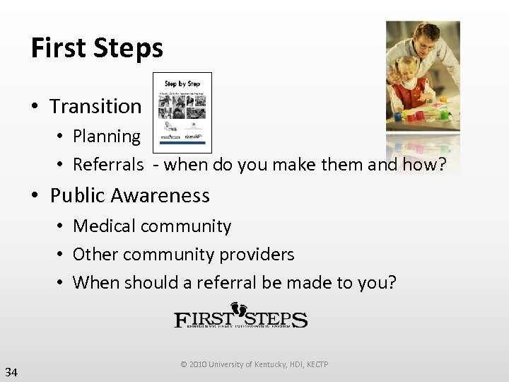 First Steps • Transition • Planning • Referrals - when do you make them