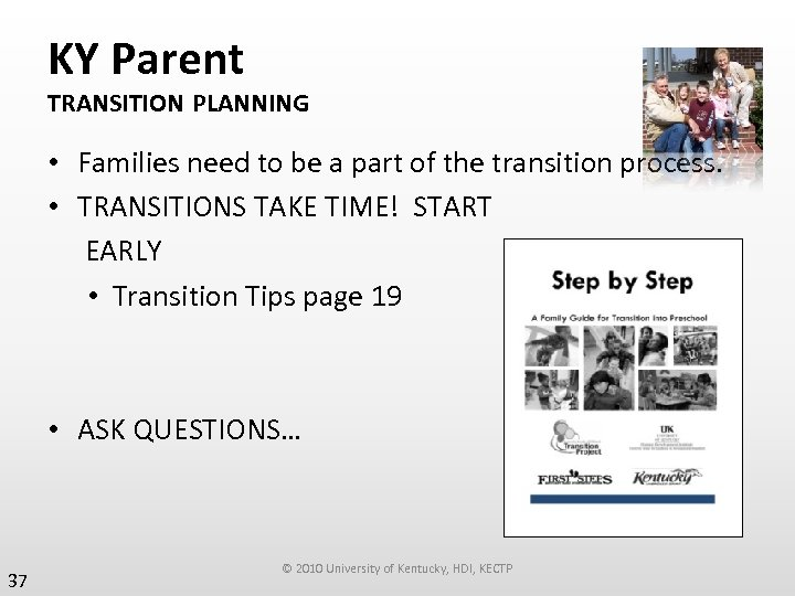 KY Parent TRANSITION PLANNING • Families need to be a part of the transition