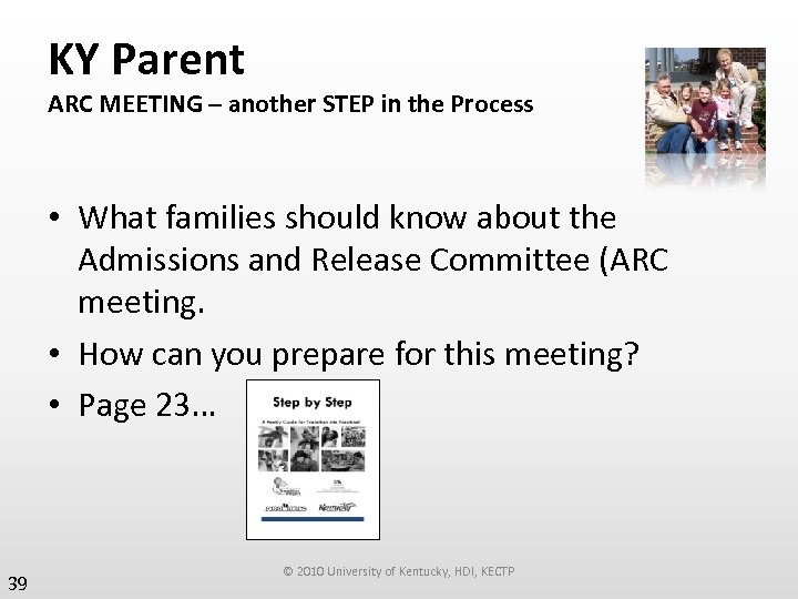 KY Parent ARC MEETING – another STEP in the Process • What families should