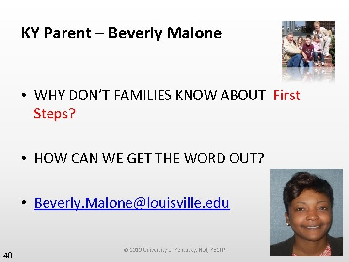 KY Parent – Beverly Malone • WHY DON'T FAMILIES KNOW ABOUT First Steps? •