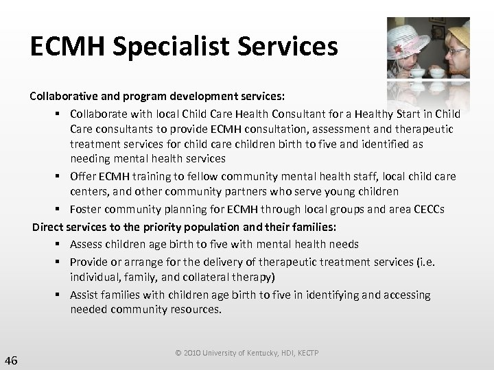 ECMH Specialist Services Collaborative and program development services: § Collaborate with local Child Care