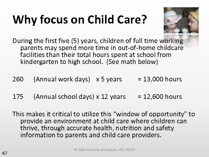 Why focus on Child Care? During the first five (5) years, children of full