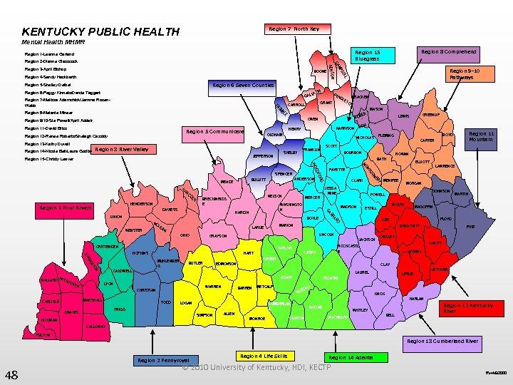 KENTUCKY PUBLIC HEALTH Region 7 North Key Mental Health MHMR Region 3 -April Bishop