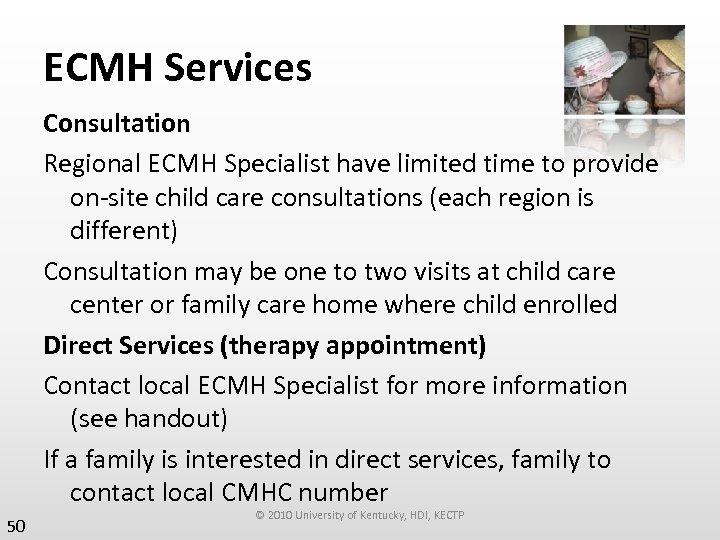 ECMH Services Consultation Regional ECMH Specialist have limited time to provide on-site child care