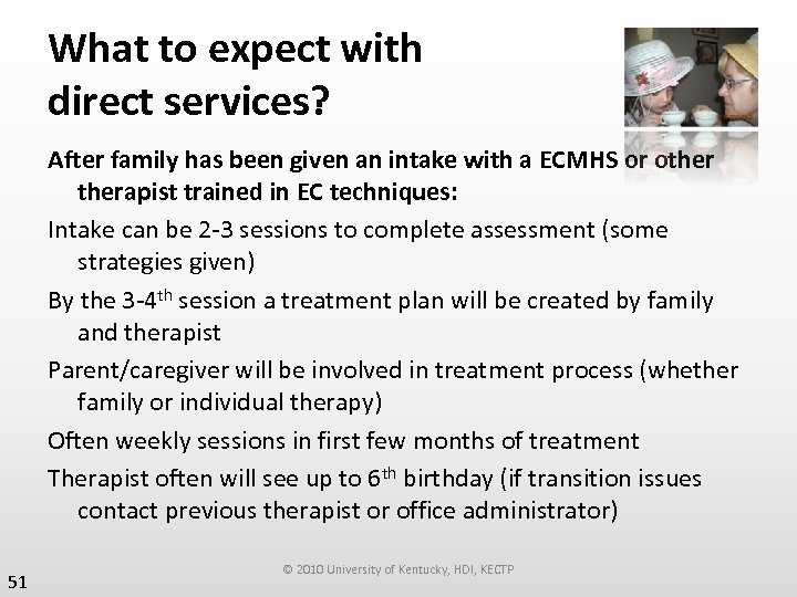 What to expect with direct services? After family has been given an intake with
