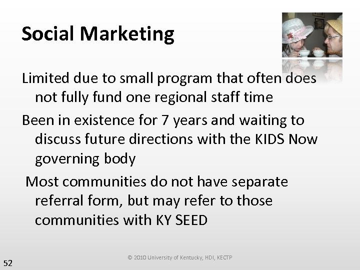 Social Marketing Limited due to small program that often does not fully fund one
