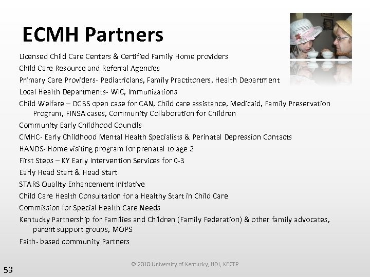 ECMH Partners Licensed Child Care Centers & Certified Family Home providers Child Care Resource