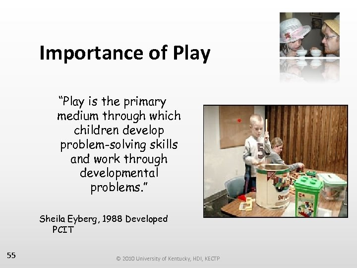 """Importance of Play """"Play is the primary medium through which children develop problem-solving skills"""