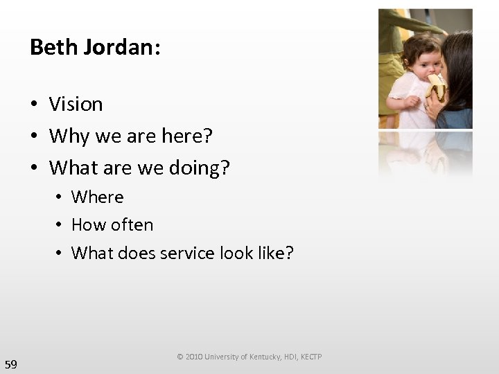 Beth Jordan: • Vision • Why we are here? • What are we doing?