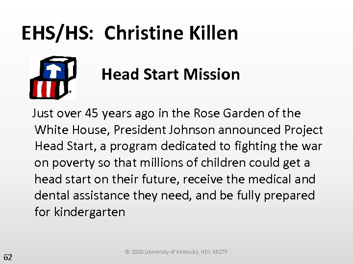 EHS/HS: Christine Killen Head Start Mission Just over 45 years ago in the Rose