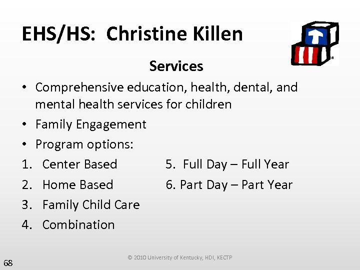 EHS/HS: Christine Killen Services • Comprehensive education, health, dental, and mental health services for
