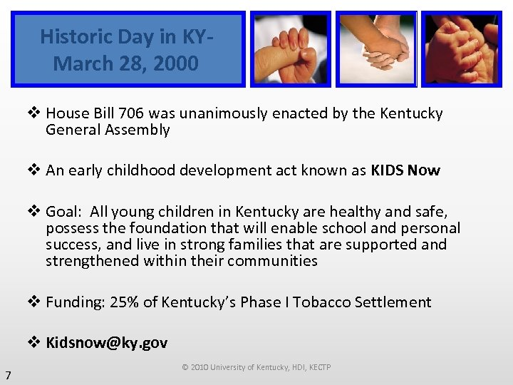 Historic Day in KY- March 28, 2000 v House Bill 706 was unanimously enacted