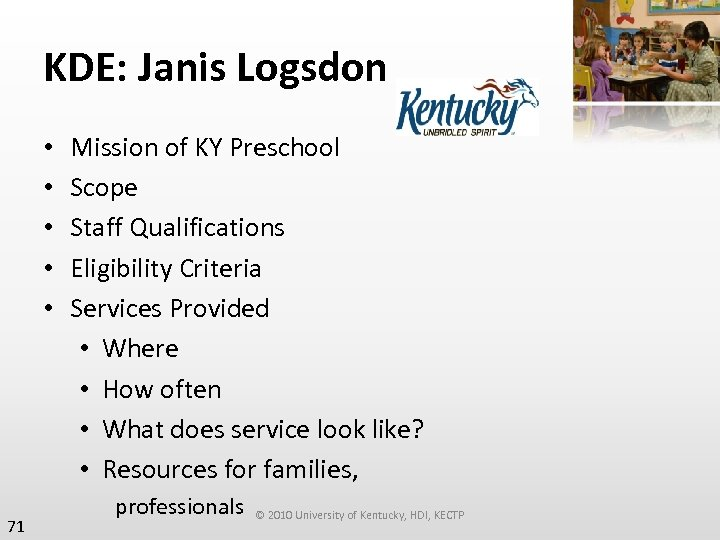 KDE: Janis Logsdon • • • 71 Mission of KY Preschool Scope Staff Qualifications