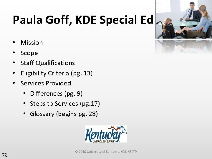 Paula Goff, KDE Special Ed • • • 76 Mission Scope Staff Qualifications Eligibility