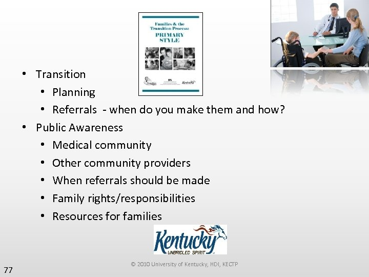 • Transition • Planning • Referrals - when do you make them and