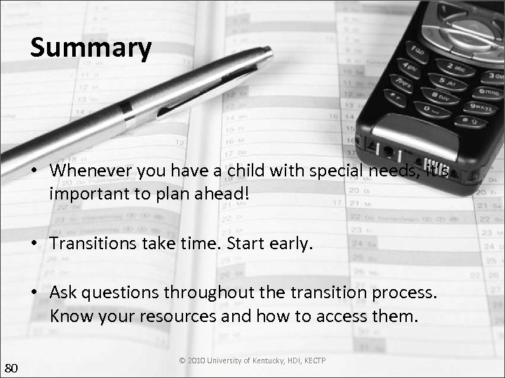 Summary • Whenever you have a child with special needs, it's important to plan