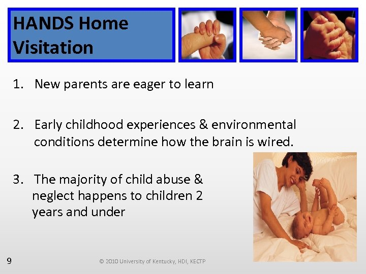 HANDS Home Visitation 1. New parents are eager to learn 2. Early childhood experiences