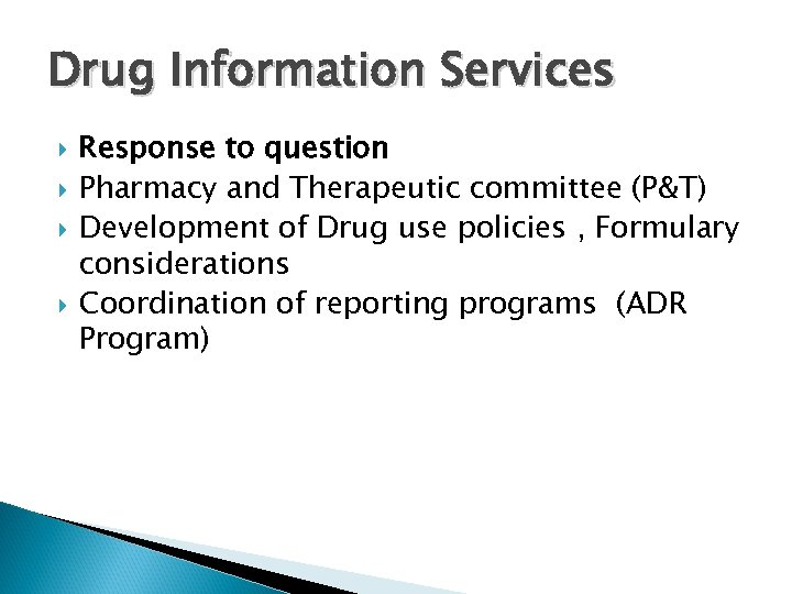 Drug Information Services Response to question Pharmacy and Therapeutic committee (P&T) Development of Drug