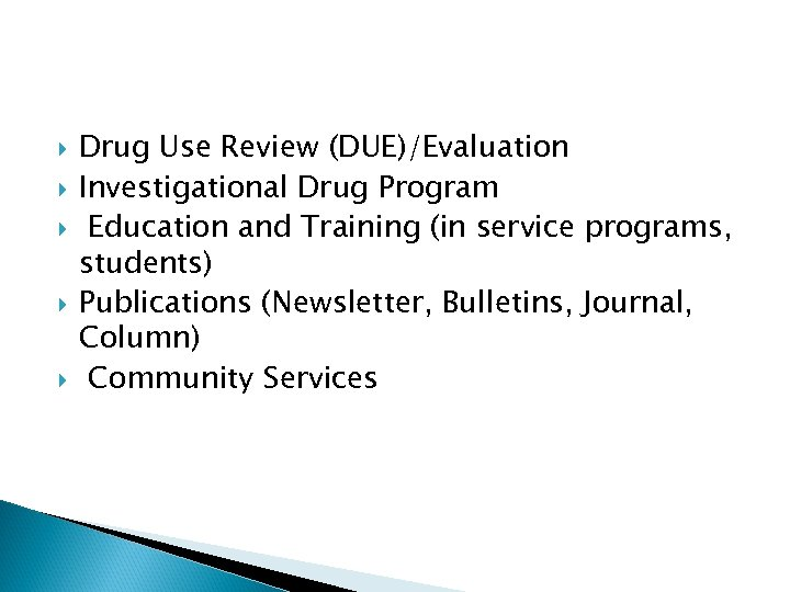 Drug Use Review (DUE)/Evaluation Investigational Drug Program Education and Training (in service programs,