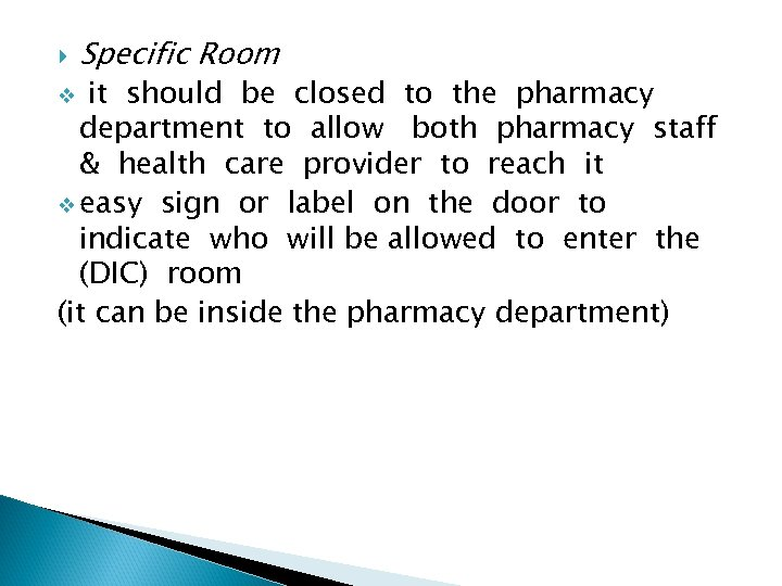 Specific Room it should be closed to the pharmacy department to allow both