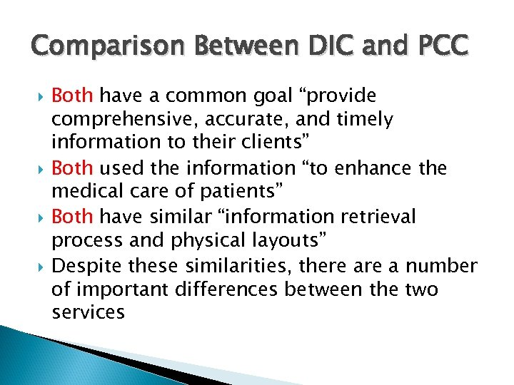 """Comparison Between DIC and PCC Both have a common goal """"provide comprehensive, accurate, and"""