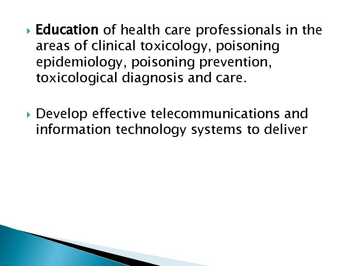 Education of health care professionals in the areas of clinical toxicology, poisoning epidemiology,