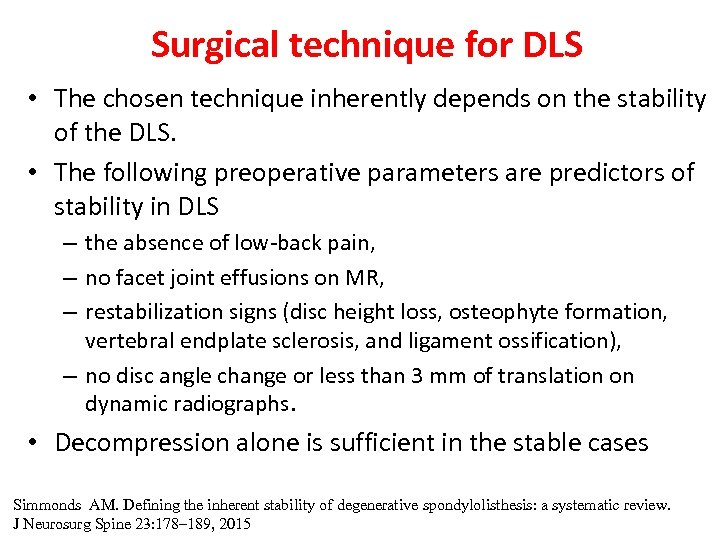 Surgical technique for DLS • The chosen technique inherently depends on the stability of