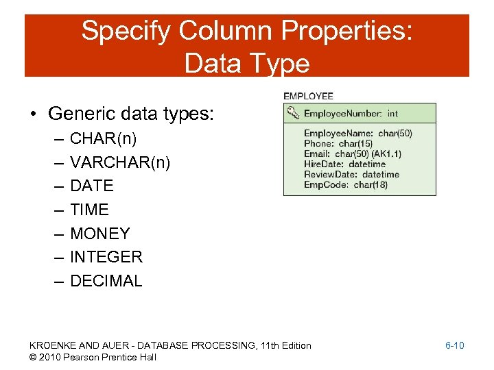 Specify Column Properties: Data Type • Generic data types: – – – – CHAR(n)