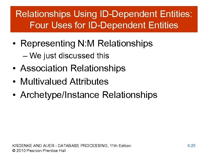 Relationships Using ID-Dependent Entities: Four Uses for ID-Dependent Entities • Representing N: M Relationships