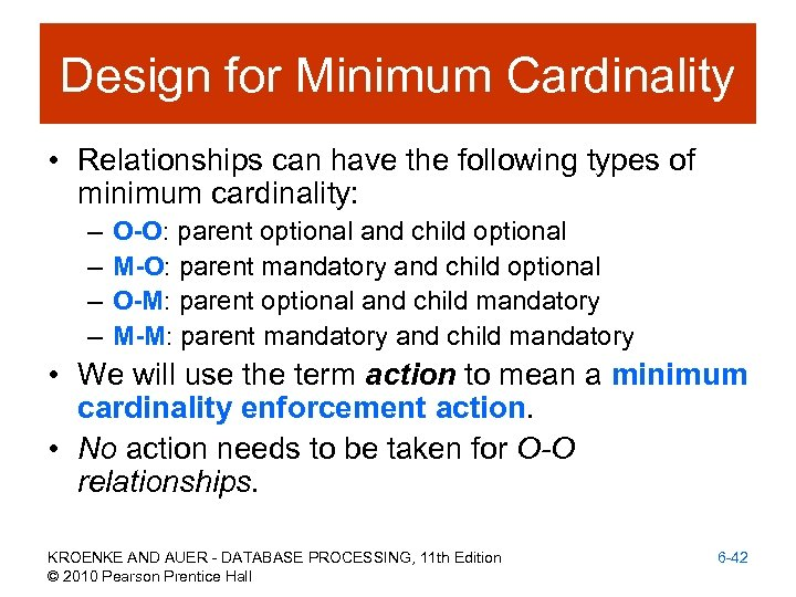 Design for Minimum Cardinality • Relationships can have the following types of minimum cardinality: