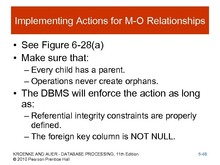 Implementing Actions for M-O Relationships • See Figure 6 -28(a) • Make sure that: