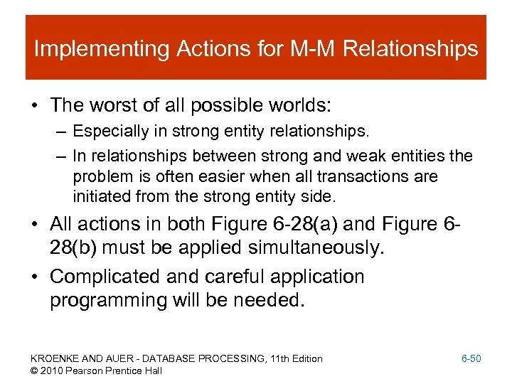Implementing Actions for M-M Relationships • The worst of all possible worlds: – Especially