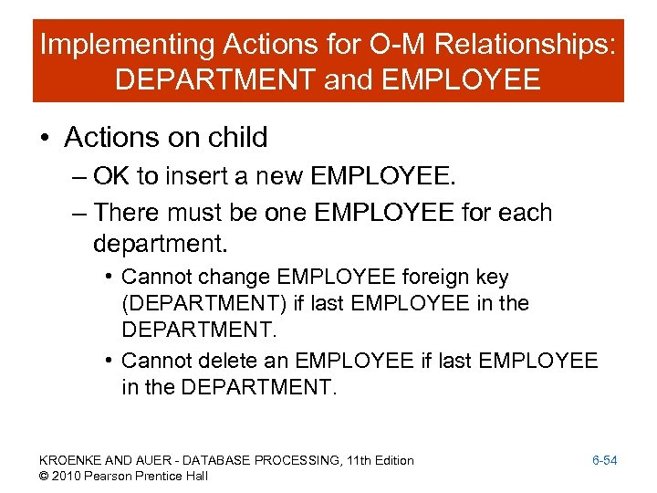 Implementing Actions for O-M Relationships: DEPARTMENT and EMPLOYEE • Actions on child – OK