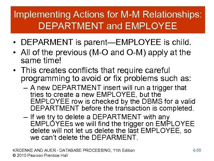 Implementing Actions for M-M Relationships: DEPARTMENT and EMPLOYEE • DEPARMENT is parent—EMPLOYEE is child.